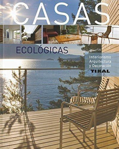 Casas Ecologicas Interiorismo Arquitectura Y Decoracion