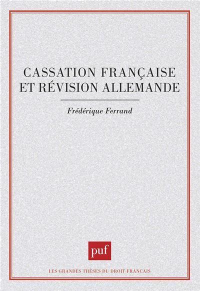 Cassation Francaise Et Revision Allemande