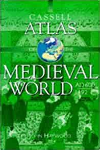 Cassell Altas Of The Medieval World Ad 600 1492 Atlas
