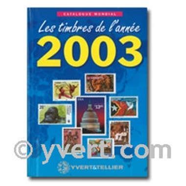 Catalogue Mondial Des Nouveautes 2003 Tous Les Timbres Emis En 2003