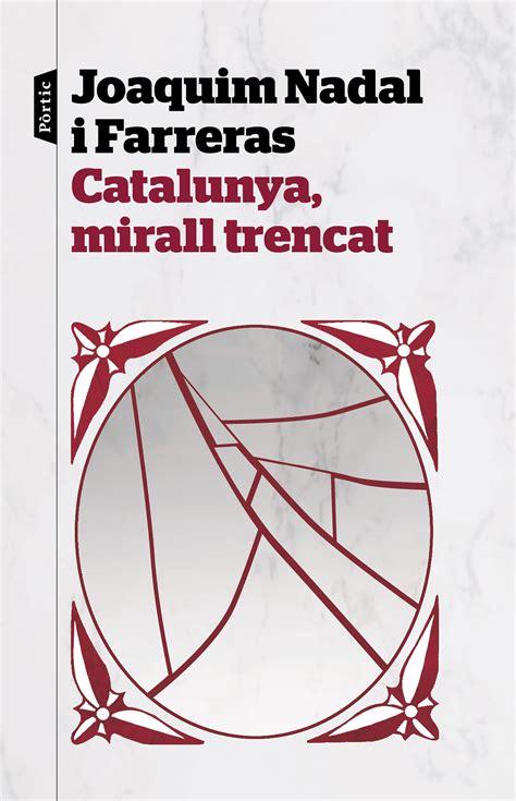Catalunya Mirall Trencat P Visions