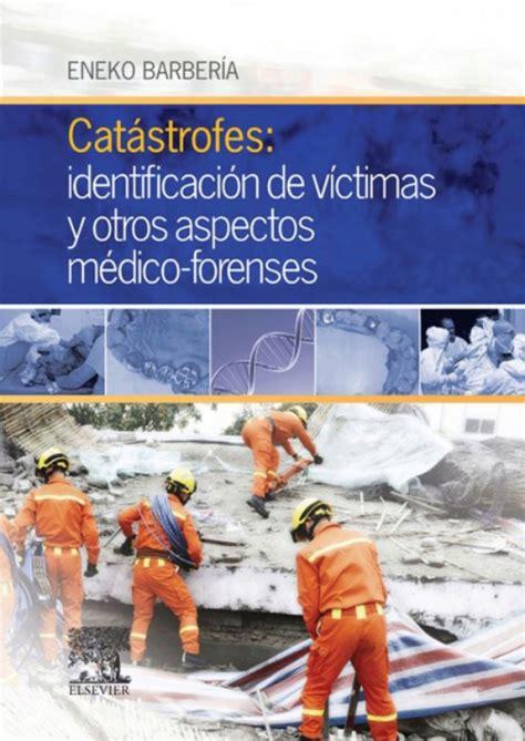 Catastrofes Identificacion De Victimas Y Otros Aspectos Medico Forenses