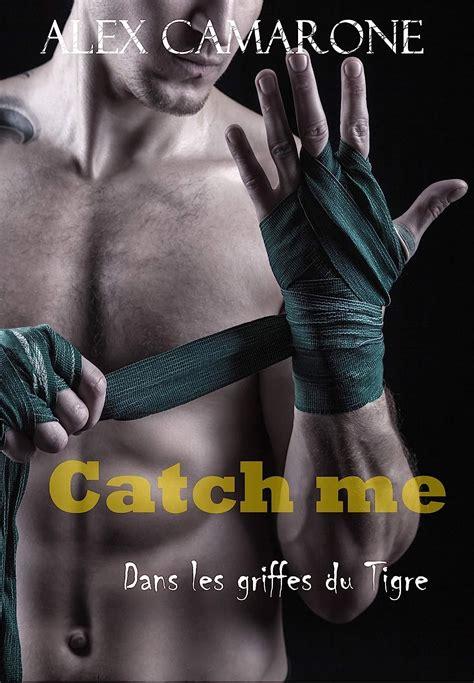 Catch Me Dans Les Griffes Du Tigre