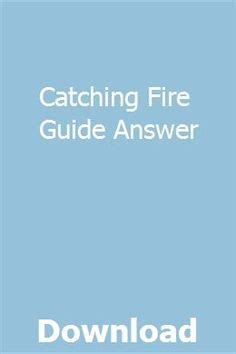 Catching Fire Guide The Spark Answers
