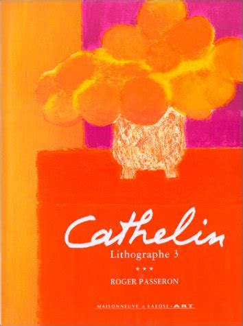 Cathelin Lithographe 1990 1998 Oeuvre Lithographiee 1957 1998