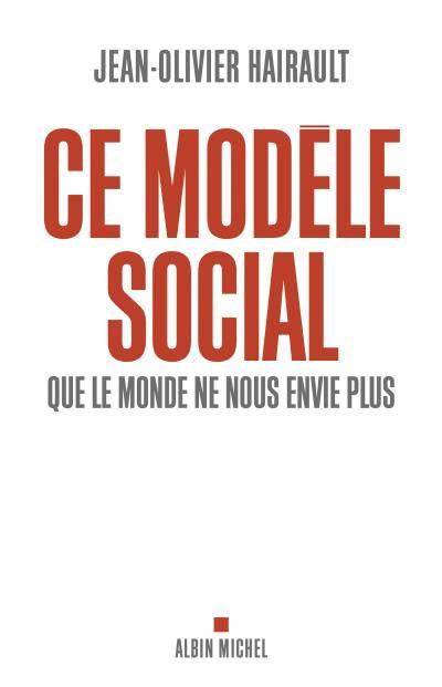 Ce Modele Social Que Le Monde Ne Nous Envie Plus