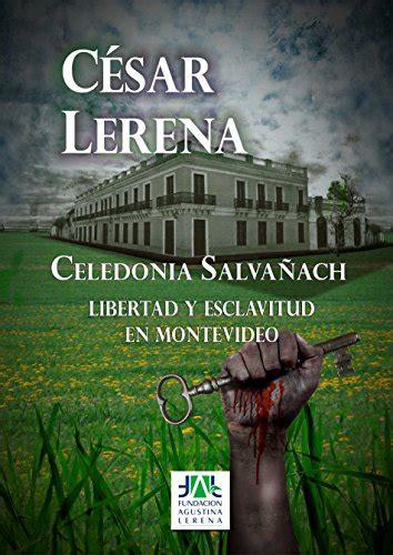 Celedonia Salvanach Libertad Y Esclavitud En Montevideo