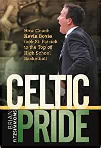 Celtic Pride How Coach Kevin Boyle Took St Patrick To The Top Of High School Basketball By Brian Fitzsimmons