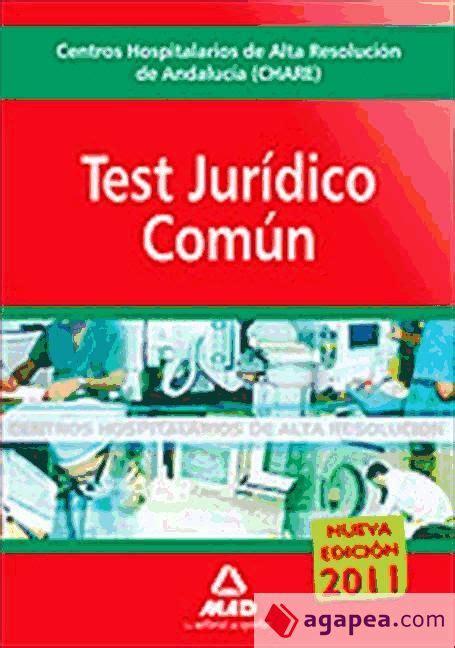 Centros Hospitalarios De Alta Resolucion De Andalucia Chares Test Juridico Comun Coleccion 1597