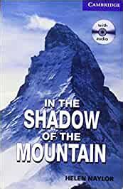 Cer5 In The Shadow Of The Mountain Level 5 Upper Intermediate Book With Audio Cds 2 Pack Upper Intermediate Level 5 Cambridge English Readers