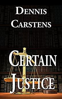 Certain Justice (A Marc Kadella Legal Mystery Book 4) (English Edition)