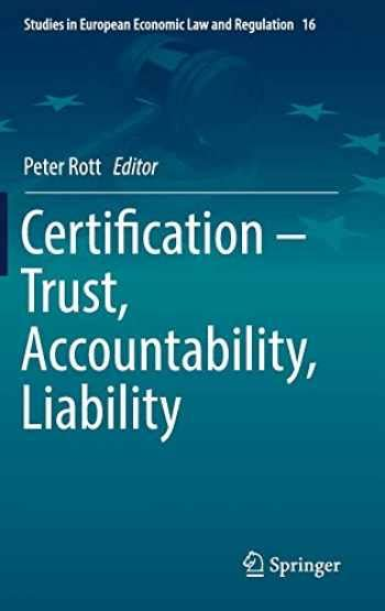 Certification Trust Accountability Liability Studies In European Economic Law And Regulation