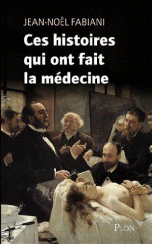 Ces Histoires Insolites Qui Ont Fait La Medecine