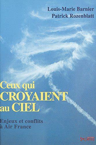 Ceux qui croyaient au ciel : Enjeux et conflits à Air France