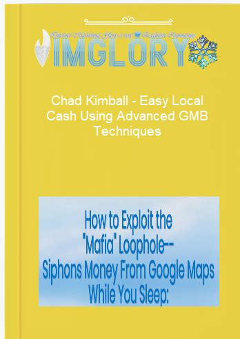 Chad Kimball - Easy Local Cash Using Advanced GMB Techniques