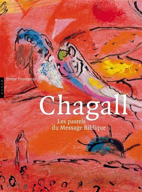 Chagall Les Pastels Du Message Biblique