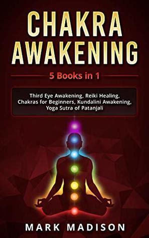 Chakra Awakening 5 Books In 1 Third Eye Awakening Reiki Healing Chakras For Beginners Kundalini Awakening Yoga Sutra Of Patanjali