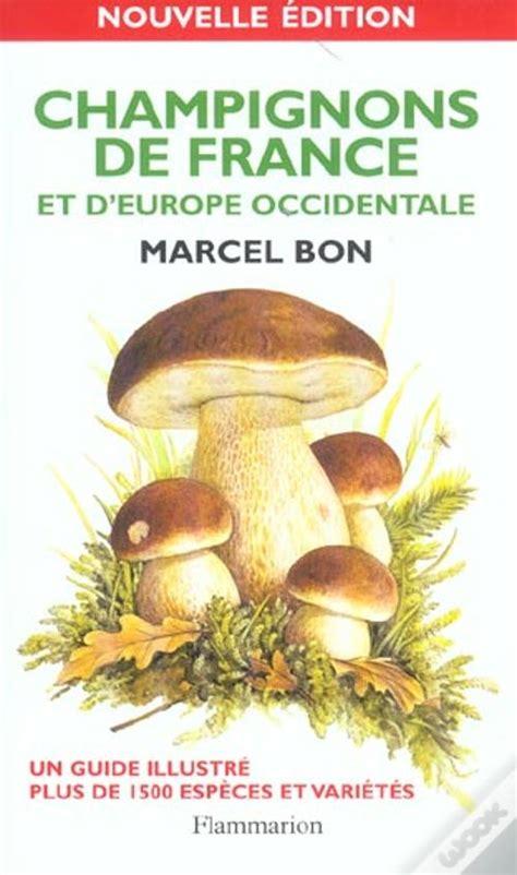 Champignons De France Et Deurope Occidentale