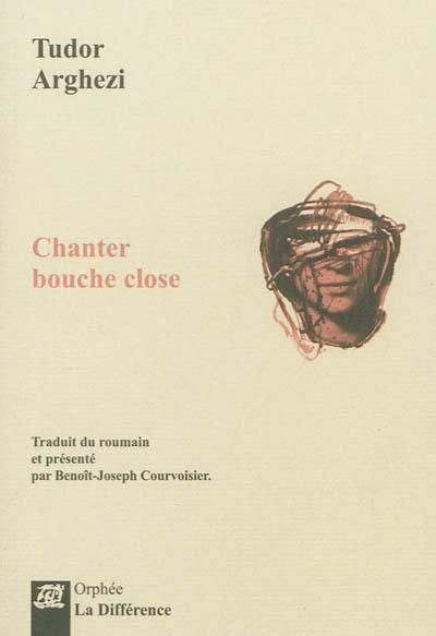 Chanter Bouche Close Edition Bilingue Francais Roumain