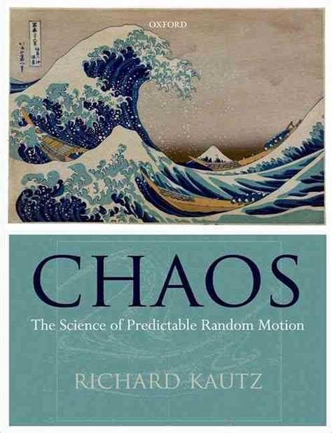 Chaos The Science Of Predictable Random Motion By Richard Kautz 2010 12 30