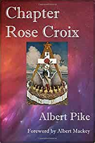 Chapter Rose Croix By Albert Pike 24 Apr 2013 Paperback