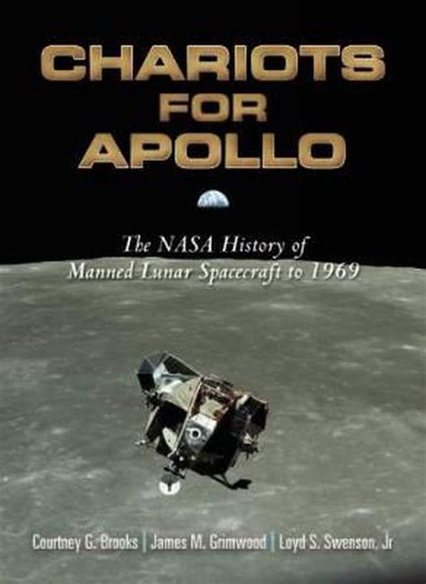Chariots For Apollo A History Of Manned Lunar Spacecraft The Nasa History Series