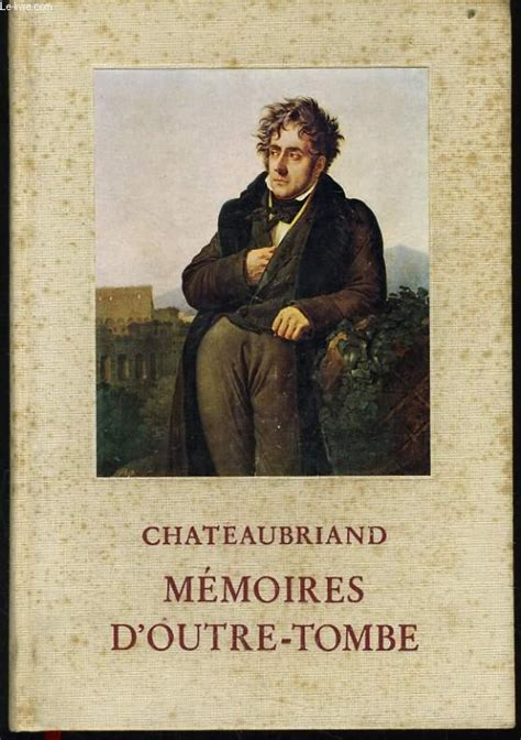 Chateaubriand Memoires D Outre Tombe