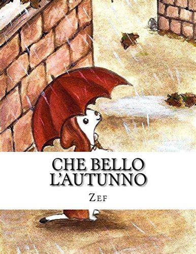 Che bello l'autunno: Iul, il piccolo pittore (Scopri le stagioni con Iul, il piccolo pittore Vol. 1)