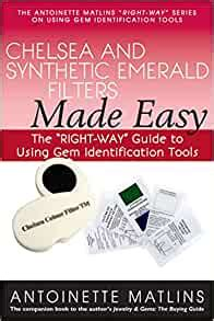 Chelsea And Synthetic Emerald Testers Made Easy The Right Way Guide To Using Gem Identification Tools The Right Way Series To Using Gem Identification Tools