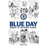 Chelsea FC Blue Day. Wembley '97: The Heroes' Stories