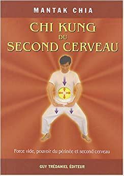 Chi Kung du second cerveau - Force vide, pouvoir du périnée et second cerveau