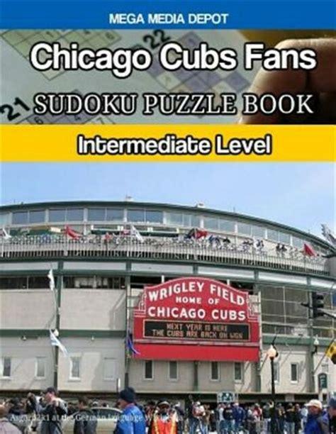 Chicago Cubs Fans Sudoku Puzzle Book Experts Level