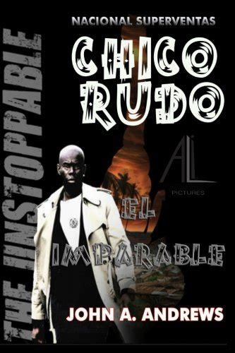Chico Rudo El Imparable Volume 1