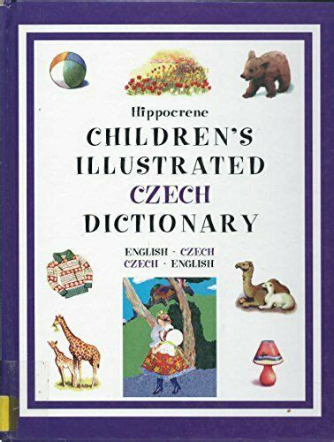 Children's Illustrated Czech Dictionary (Hippocrene Children's Foreign Language Dictionaries)