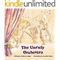 Children S Book The Unruly Orchestra Learn About Musical Instruments And The Symphonic Orchestra English Edition