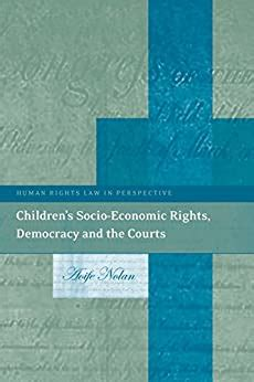 Children S Socio Economic Rights Democracy And The Courts Human Rights Law In Perspective Book 16 English Edition