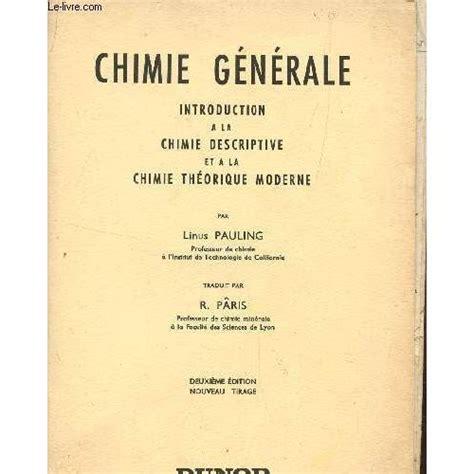 Chimie Generale Introduction A La Chimie Descriptive Et A La Chimie Theorique Moderne
