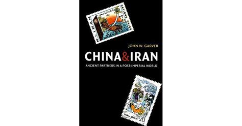 China and Iran: Ancient Partners in a Post-Imperial World