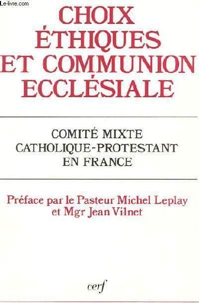 Choix Ethiques Et Communion Ecclesiale