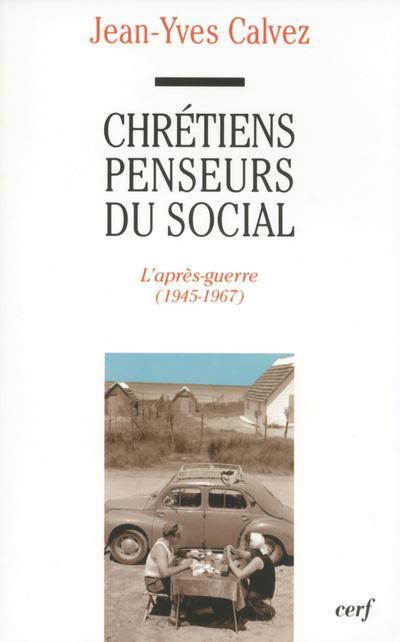 Chretiens Penseurs Du Social Tome 2 L Apres Guerre 1945 1967