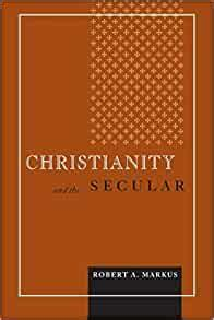 Christianity And The Secular Blessed Pope John Xxiii Lecture Series In Theology And Culture English Edition