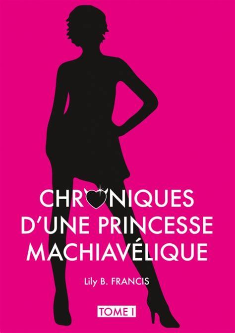 Chroniques D Une Princesse Machiavelique Tome 1 Sans Valentin