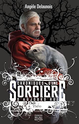 Chroniques D Une Sorciere D Aujourd Hui Tome 4 Theo 04