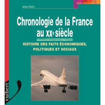 Chronologie De La France Au Xxe Siecle De Remi Peres 14 Avril 2000 Broche