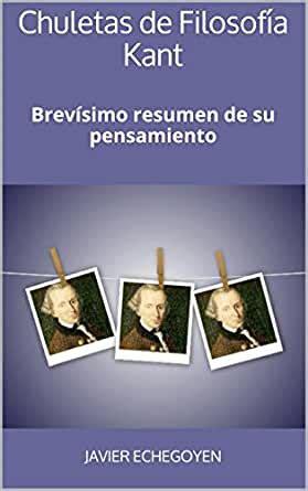 Chuletas De Filosofia Kant Brevisimo Resumen De Su Pensamiento