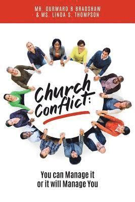 Church Conflict: You Can Manage It, or It Will Manage You