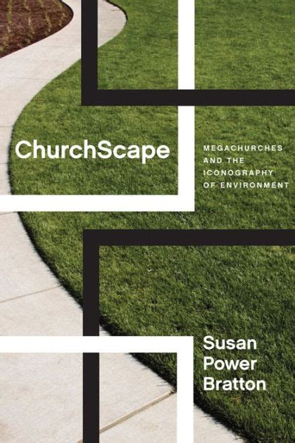 Churchscape Megachurches And The Iconography Of Environment