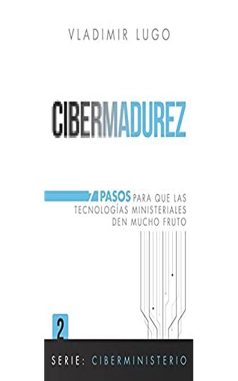 Cibermadurez 7 Pasos Para Que Las Tecnologias Ministeriales Den Mucho Fruto Ciberministerio No 2