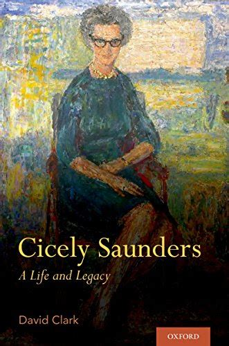 Cicely Saunders A Life And Legacy English Edition