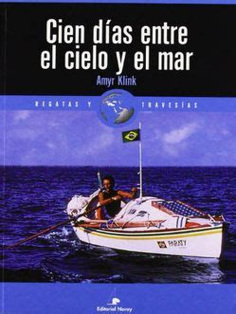 Cien Dias Entre El Cielo Y El Mar Relatos De Regatas Y Travesias